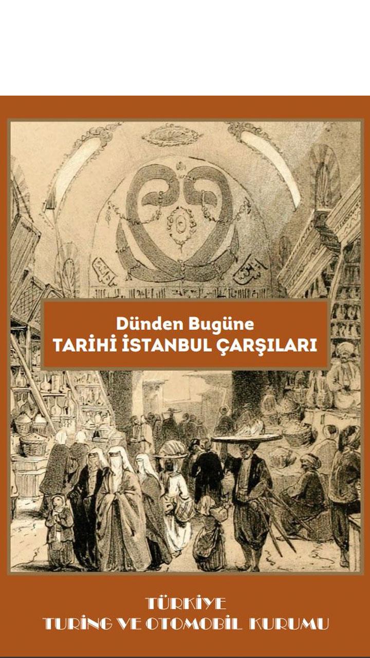 Dünden Bugüne Tarihi İstanbul Çarşıları