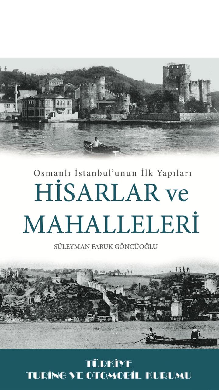 Osmanlı İstanbulu'nun İlk Yapıları: Hisarlar ve Mahalleleri